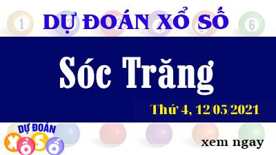 Dự Đoán XSST Ngày 12/05/2021 – Dự Đoán Xổ Số Sóc Trăng Thứ 4