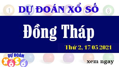 Dự Đoán Ngày XSDT 17/05/2021 – Dự Đoán KQXSDT Thứ 2