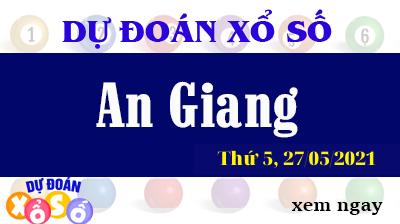 Dự Đoán XSAG Ngày 27/05/2021 – Dự Đoán KQXSAG Thứ 5