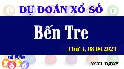 Dự Đoán XSBTR Ngày 08/06/2021 – Dự Đoán KQXSBTR Thứ 3