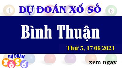 Dự Đoán XSBTH Ngày 17/06/2021 – Dự Đoán KQXSBTH Thứ 5