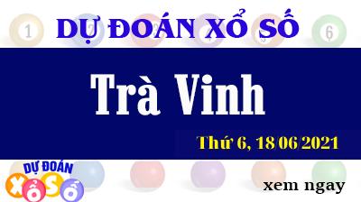 Dự Đoán XSTV Ngày 18/06/2021 – Dự Đoán KQXSTV Thứ 6
