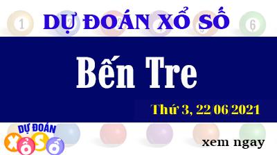 Dự Đoán XSBTR Ngày 22/06/2021 – Dự Đoán KQXSBTR Thứ 3