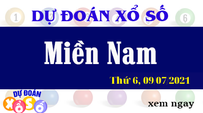 Dự Đoán XSMN Ngày 09/07/2021 - Dự Đoán KQXSMN thứ  6