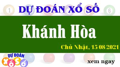 Dự Đoán XSKH Ngày 15/08/2021 – Dự Đoán KQXSKH Chủ Nhật