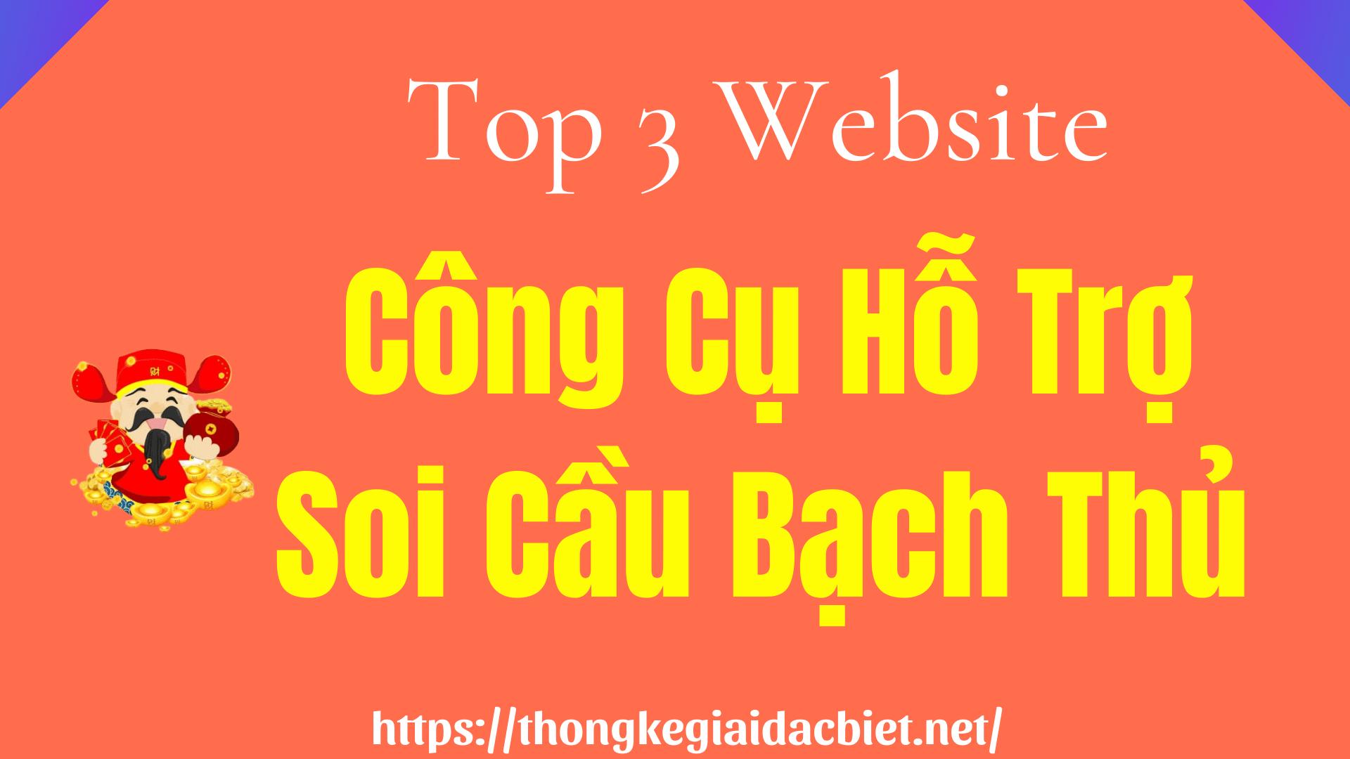 Top 3 Website Có Công Cụ Hỗ Trợ Soi Cầu Bạch Thủ Hot Nhất