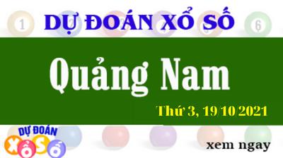 Dự Đoán XSQNA Ngày 19/10/2021 – Dự Đoán KQXSQNA Thứ 3