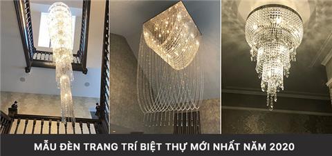 Mẫu đèn trang trí biệt thự cực mới lạ và ấn tượng nhất năm 2020